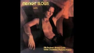 Midnight Slows Vol.6 - Milt Buckner Arnett Cobb Eddie Chamblee Panama Francis