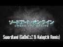 Yuki Kajiura Swordland GoDnEzZ Kaleptik Remix