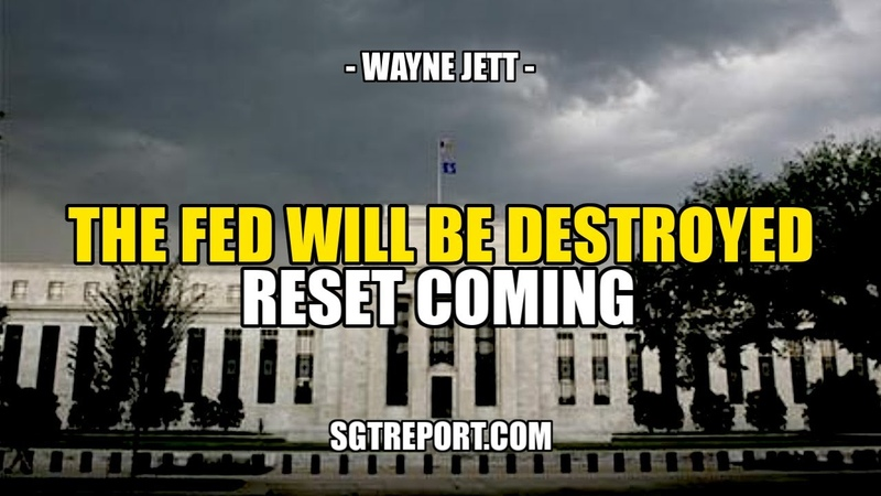 THE FED WILL BE DESTROYED SYSTEM UNRAVELING RESET IS COMING