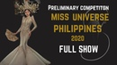 [HD-FULL SHOW] 2020 Preliminary Competition Miss Universe Philippines