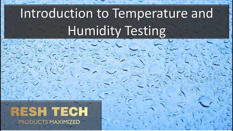 Introduction to Temperature and Humidity Testing Temperature Humidity Soak and Cycling