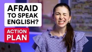 I am afraid to speak English - ACTION PLAN