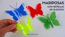 Mariposas con botellas de plástico - Butterflies out of recycled plastic bottles