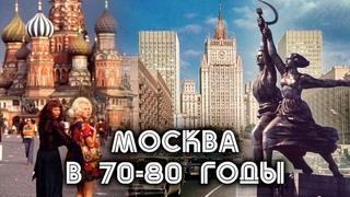 История Москвы в 70-80 годы. Москва на все времена