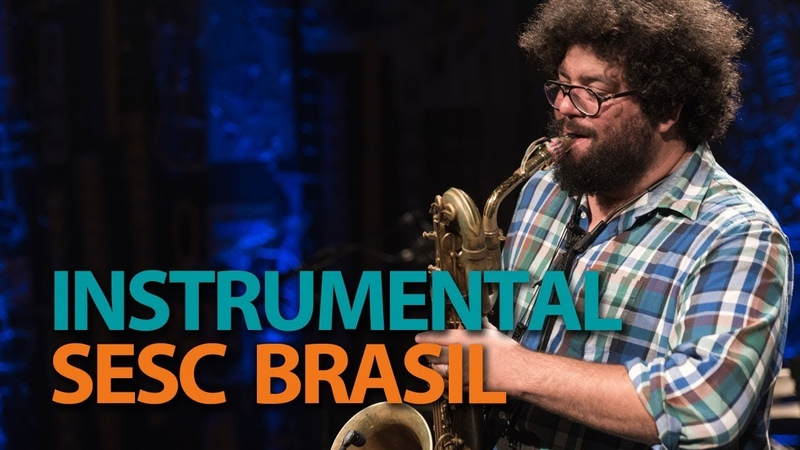 Esdras Nogueira Programa Instrumental Sesc Brasil