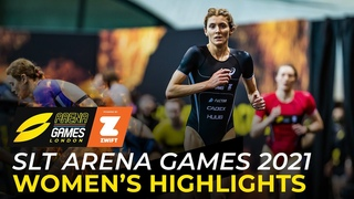 SLT Arena Games London 2021 Women's Highlights | Powered By Zwift