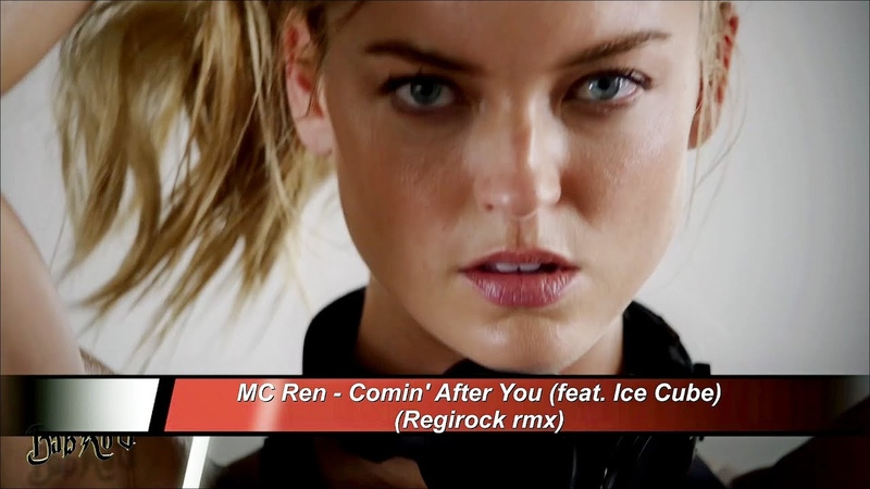 MC Ren Comin' After You feat Ice Cube Regirock rmx