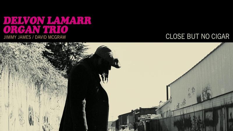 Delvon Lamarr Organ Trio Close But No Cigar FULL ALBUM STREAM