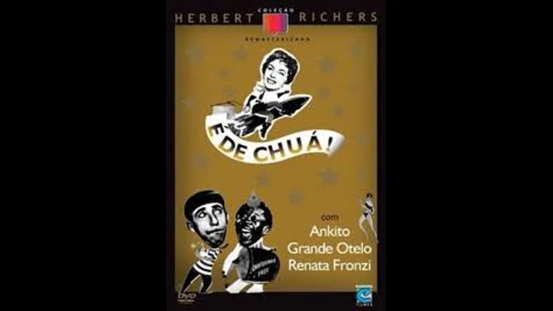 Filme Oscarito e Grande Otelo É De Chuá 1958 Completo 360p