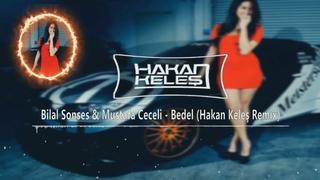 Bilal Sonses & Mustafa Ceceli - Bedel (Hakan Keleş Remix) (Yine Yangınlar Yine Ben)