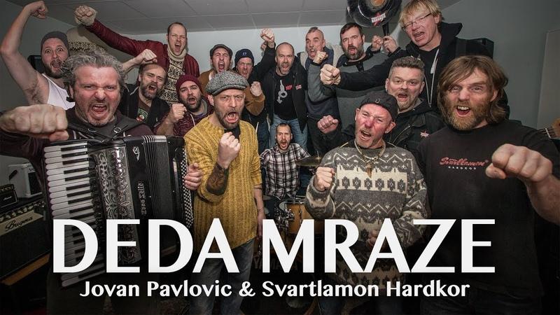 Jovan Pavlovic and Svartlamon Hardkor Deda Mraze
