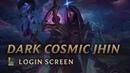 Dark Cosmic Jhin Login Screen League of Legends