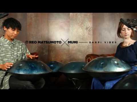Reo Matsumoto x Mumi Sarpi vibes live session