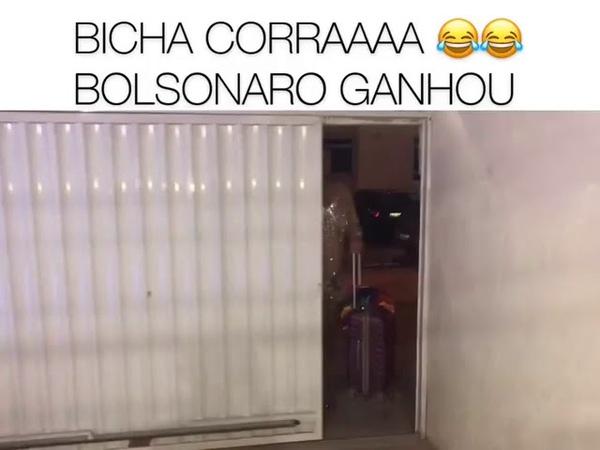 Corre bicha , Bolsonaro ganhou!