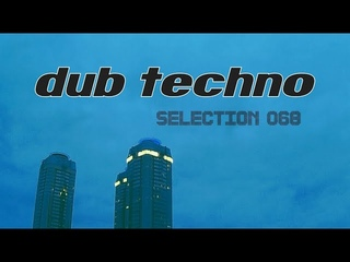 DUB TECHNO    Selection 068    Mastodon