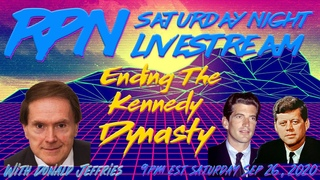 The End of The Kennedy Dynasty with Donald Jeffries on Saturday Night Livestream