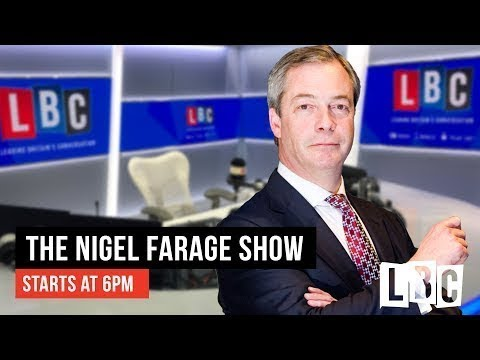 The Nigel Farage Show: 28th May 2019 - LBC