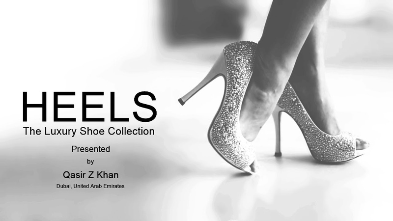 HEELS The Luxury Shoe Collection Presented by Qasir Z Khan