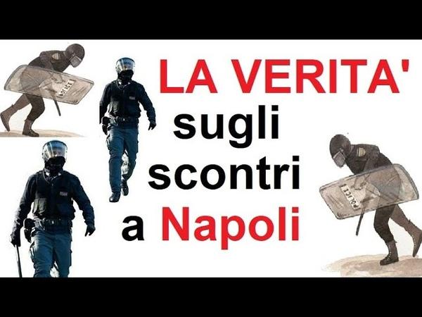 La Verità sugli scontri a Napoli