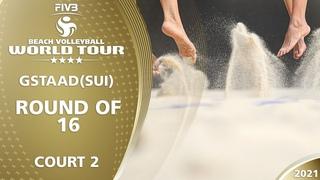 LIVE 🔴  Court 2   Round of 16   4* Gstaad 2021
