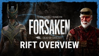 Dead by Daylight | Tome VII: FORSAKEN Rift Overview