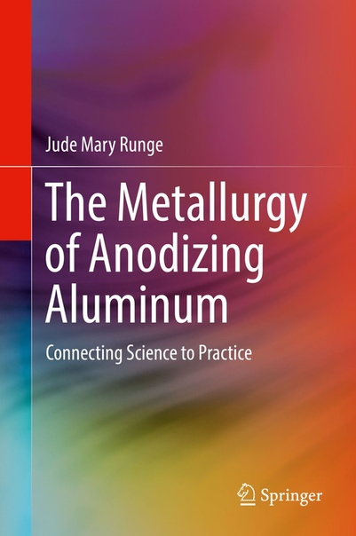 The Metallurgy of Anodizing Aluminum  Connecting Science to Practice ( PDFDrive )