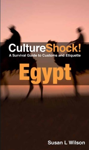Culture Shock! Egypt A Survival Guide to Customs and Etiquette