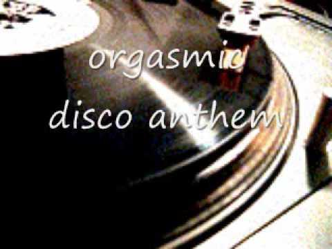 Orgasmic disco anthem