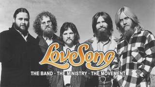 Love Song - The Band, The Ministry, The Movement [Trailer]