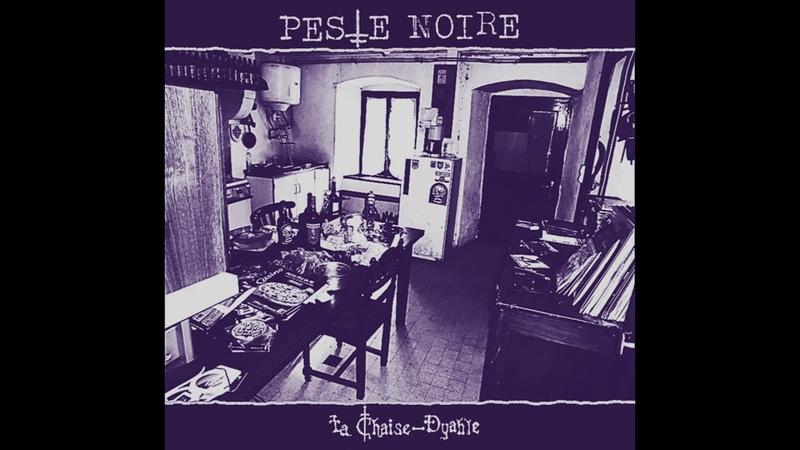 PESTE NOIRE La Chaise Dyable 2015 depressive black metal raw black avant garde black metal