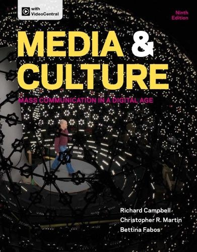 Media & Culture Mass Communication in a Digital Age, Ninth Edition