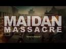 Бойня на Майдане (Maidan Massacre) - фильм-расследование. Русская озвучка. Полная версия