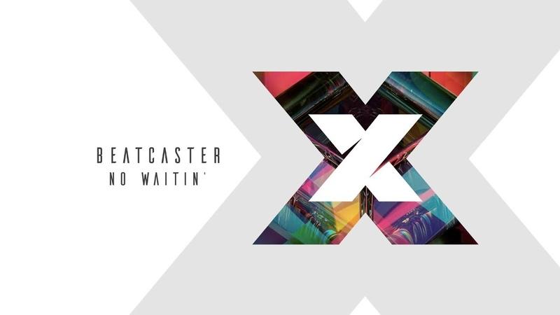 Beatcaster No Waitin'