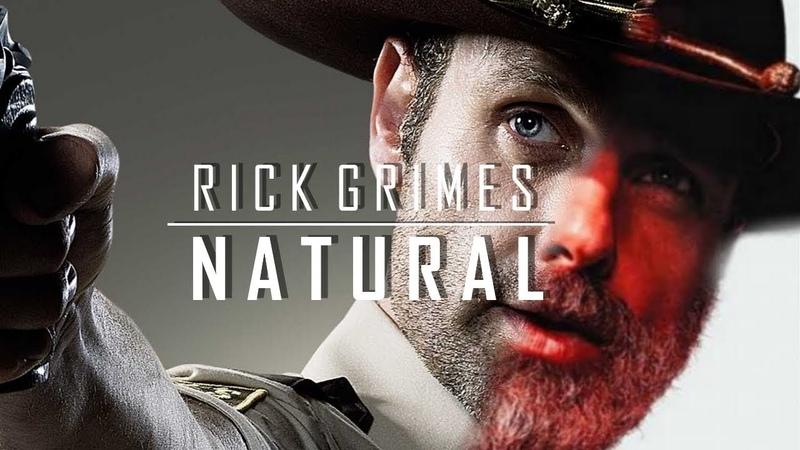 Rick Grimes Tribute || Natural [TWD]