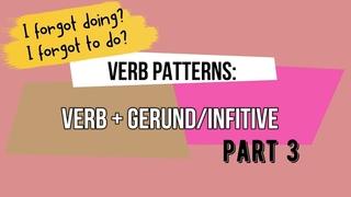 VERB PATTERNS IN ENGLISH part 3: verb + gerund/infinitive | -ing or to? | HOW TO ENGLISH | grammar