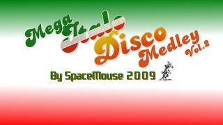 VA - Mega Italo Disco Medley Vol.2 (By SpaceMouse) [2009]