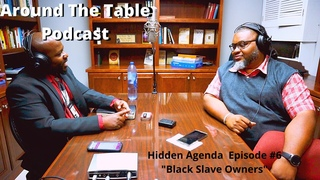 The Hidden Agenda Black Slave Owners! Episode #6