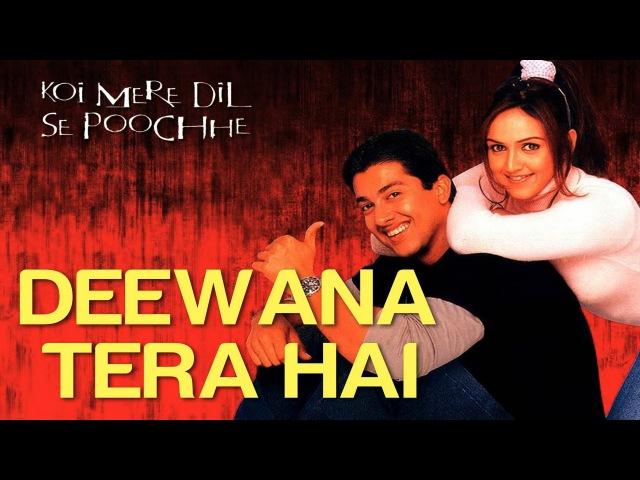 Deewana Tera Hai Full Video Koi Mere Dil Se Poochhe Esha Deol Aftab Shivdasani Udit Narayan