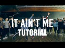 IT AIN'T ME - Kygo Selena Gomez Dance TUTORIAL | @MattSteffanina Choreography