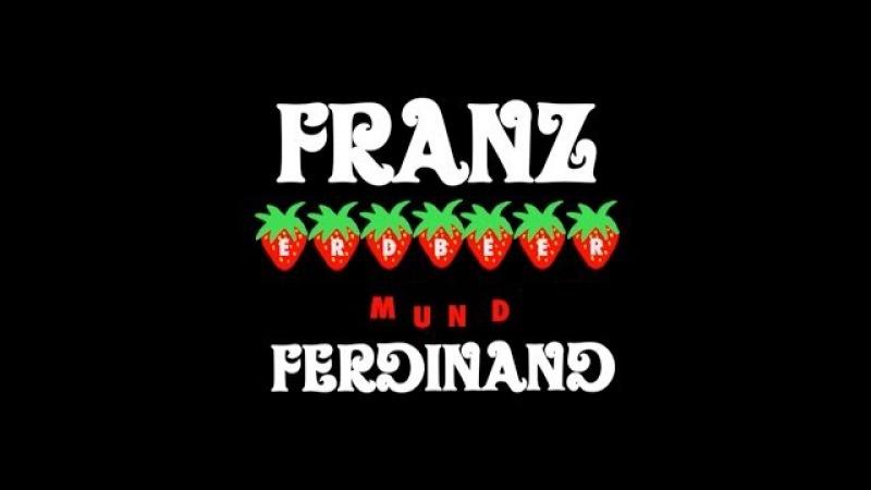 Franz Ferdinand Erdbeer Mund Official Video