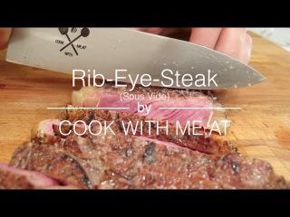 Rib-Eye-Steak - Sous Vide - COOK WITH