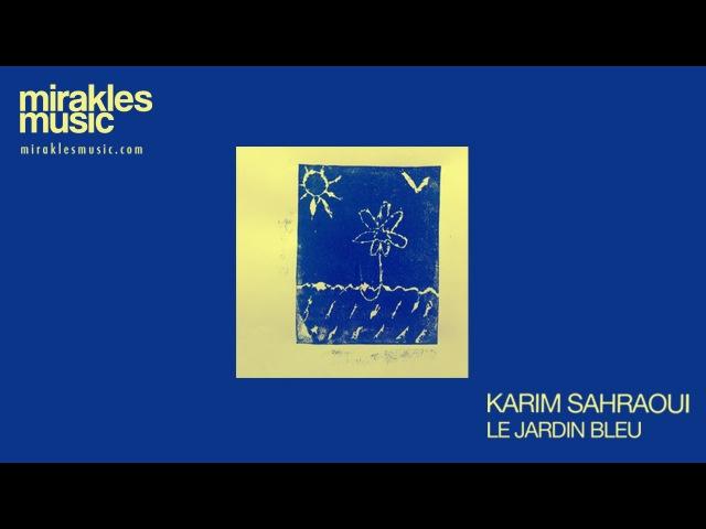 Karim Sahraoui - Le Jardin Bleu - Mirakles Music