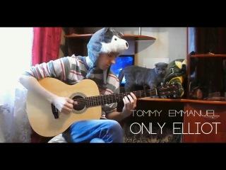 Only Elliot - Tommy Emmanuel - Fingerstyle cover