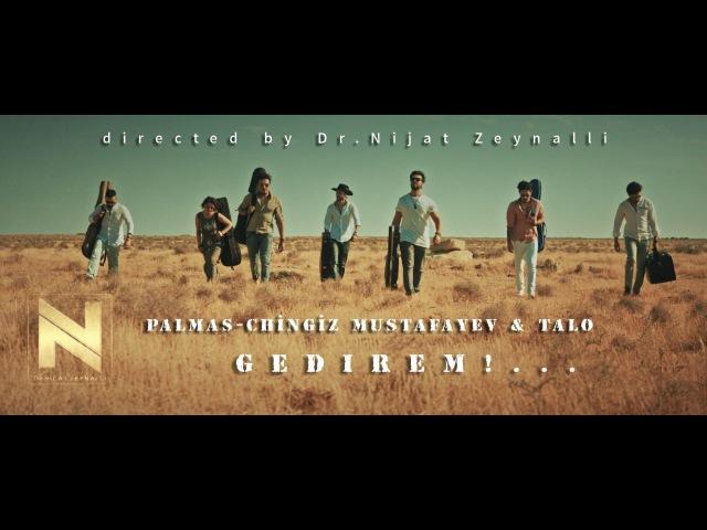 Chingiz Mustafayev Palmas - Gedirem (Official clip)