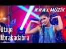 Kral POP Akustik Atiye Abrakadabra