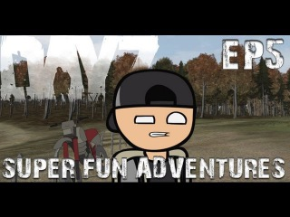 DayZ Super Fun Adventures! EP5: Anomaly Detected