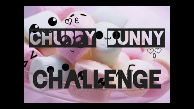 Chabby Bunny Challeng