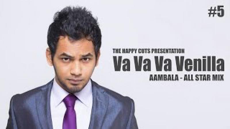 Va Va Va Venilla Aambala All Star Mix The Happy Cuts Hip Hop Tamizha