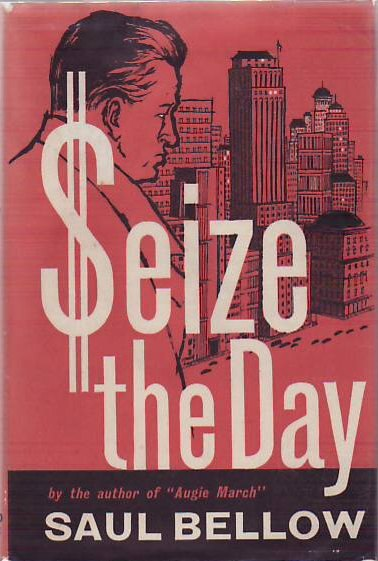 Saul Bellow - Seize the Day