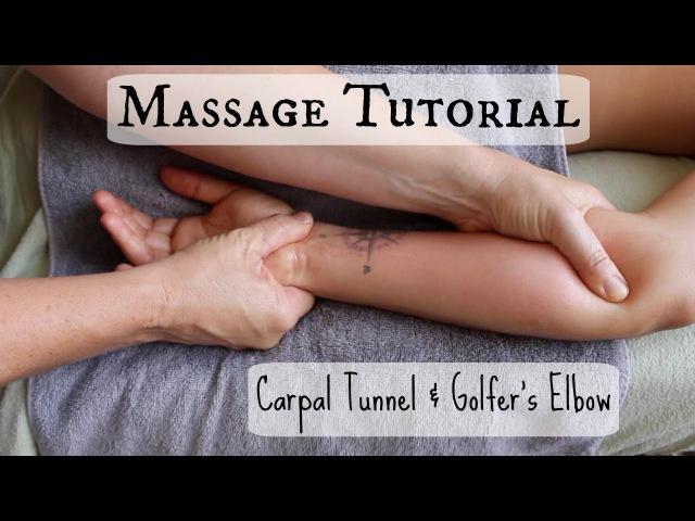 Massage Tutorial: Carpal Tunnel Golfer's Elbow